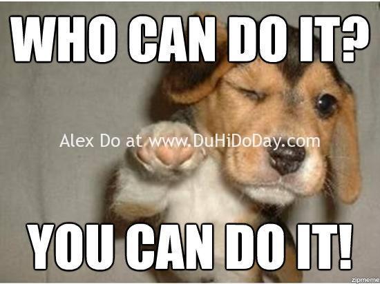 Bạn có thể làm được!